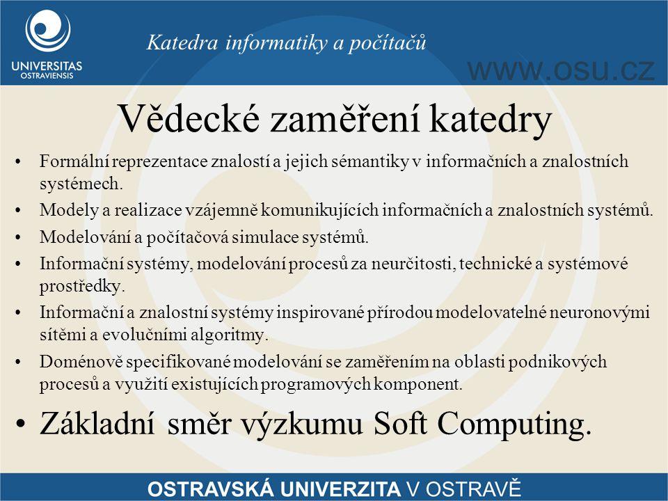 Vědecké zaměření katedry Formální reprezentace znalostí a jejich sémantiky v informačních a znalostních systémech.