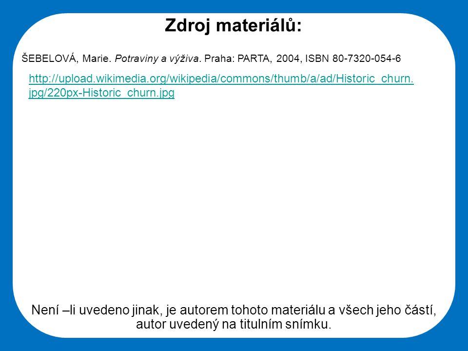 Střední škola Oselce Zdroj materiálů: ŠEBELOVÁ, Marie. Potraviny a výživa. Praha: PARTA, 2004, ISBN 80-7320-054-6 Není –li uvedeno jinak, je autorem t