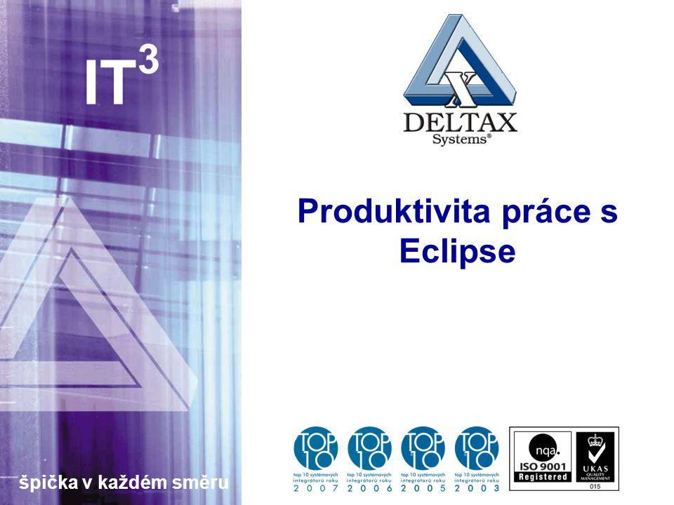 špička v každém směru IT 3 Produktivita práce s Eclipse