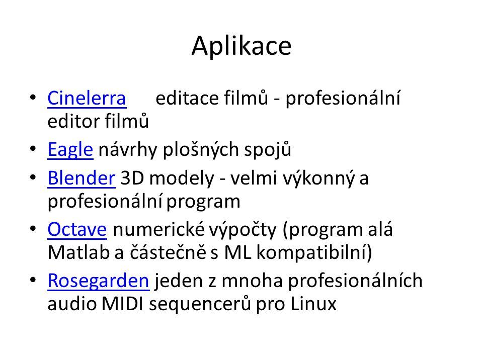 Aplikace Cinelerra editace filmů - profesionální editor filmů Cinelerra Eagle návrhy plošných spojů Eagle Blender 3D modely - velmi výkonný a profesio