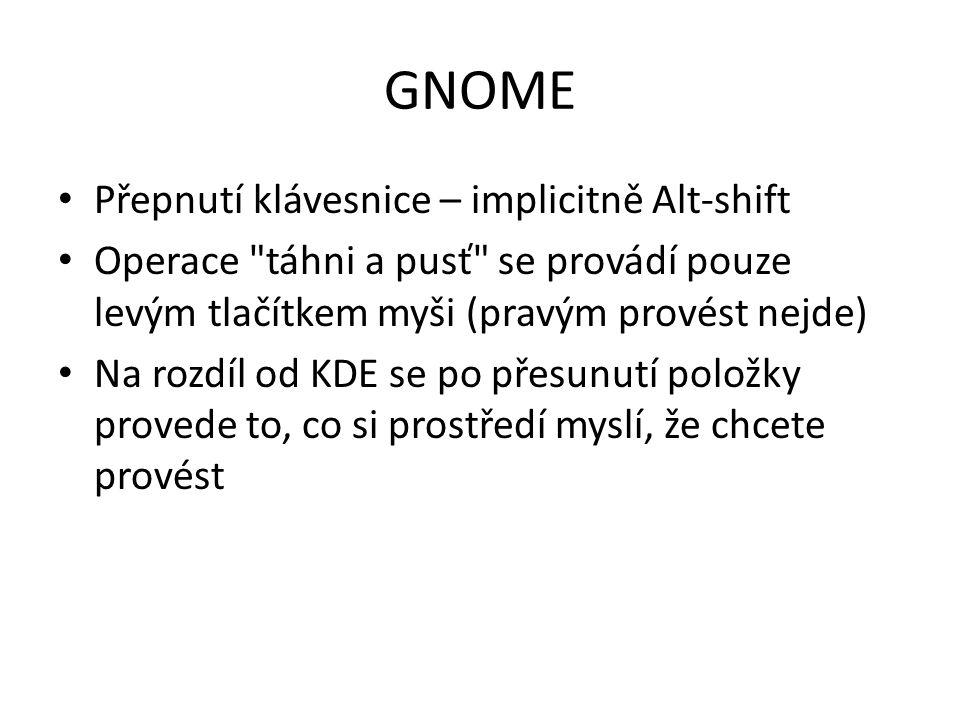 GNOME Přepnutí klávesnice – implicitně Alt-shift Operace