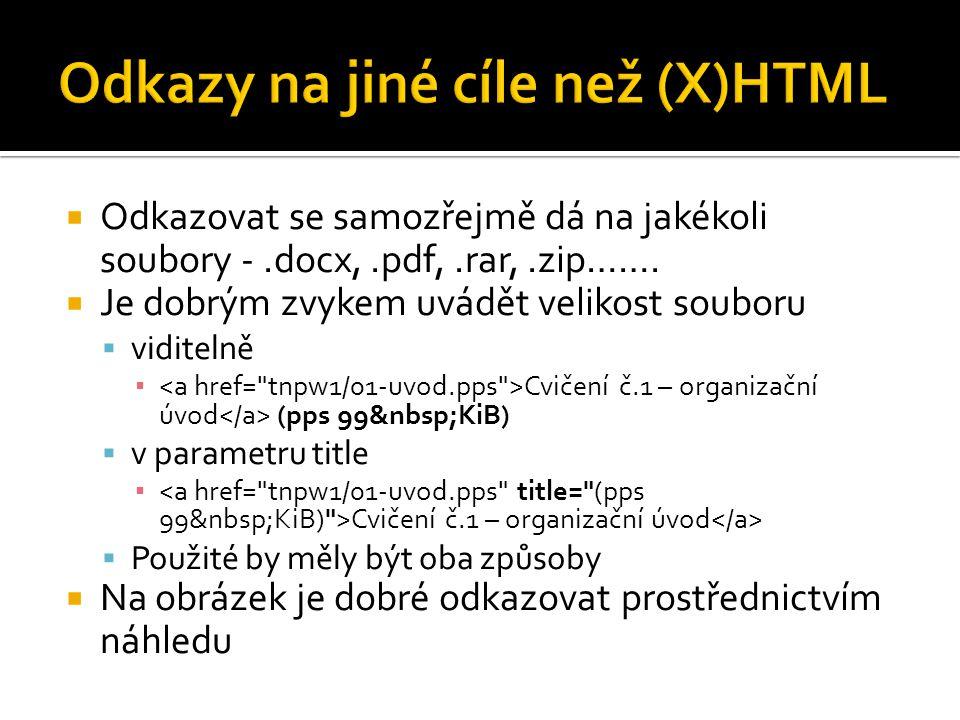  Odkazovat se samozřejmě dá na jakékoli soubory -.docx,.pdf,.rar,.zip…….