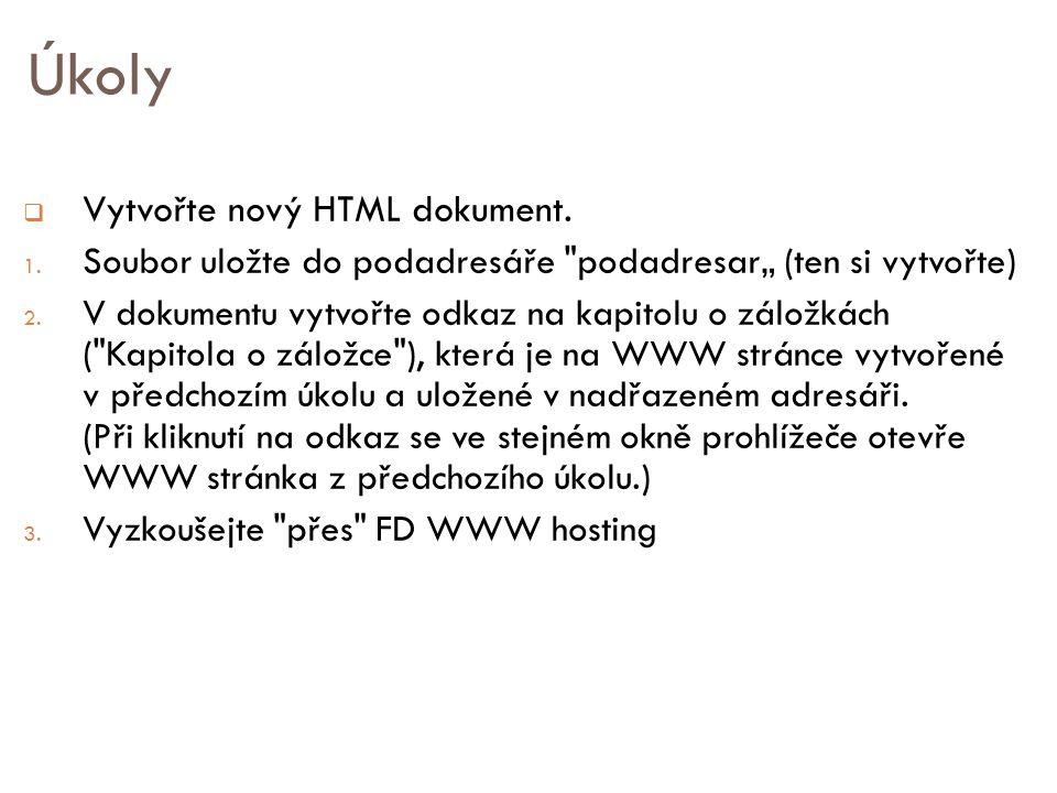  Vytvořte nový HTML dokument. 1. Soubor uložte do podadresáře