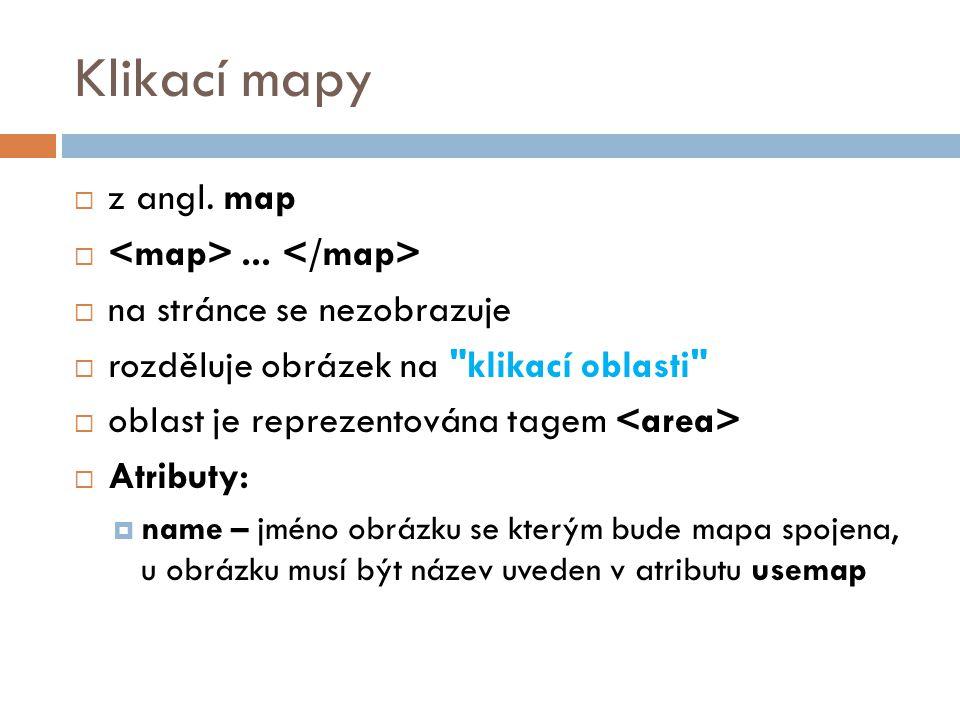 Klikací mapy  z angl. map ...  na stránce se nezobrazuje  rozděluje obrázek na