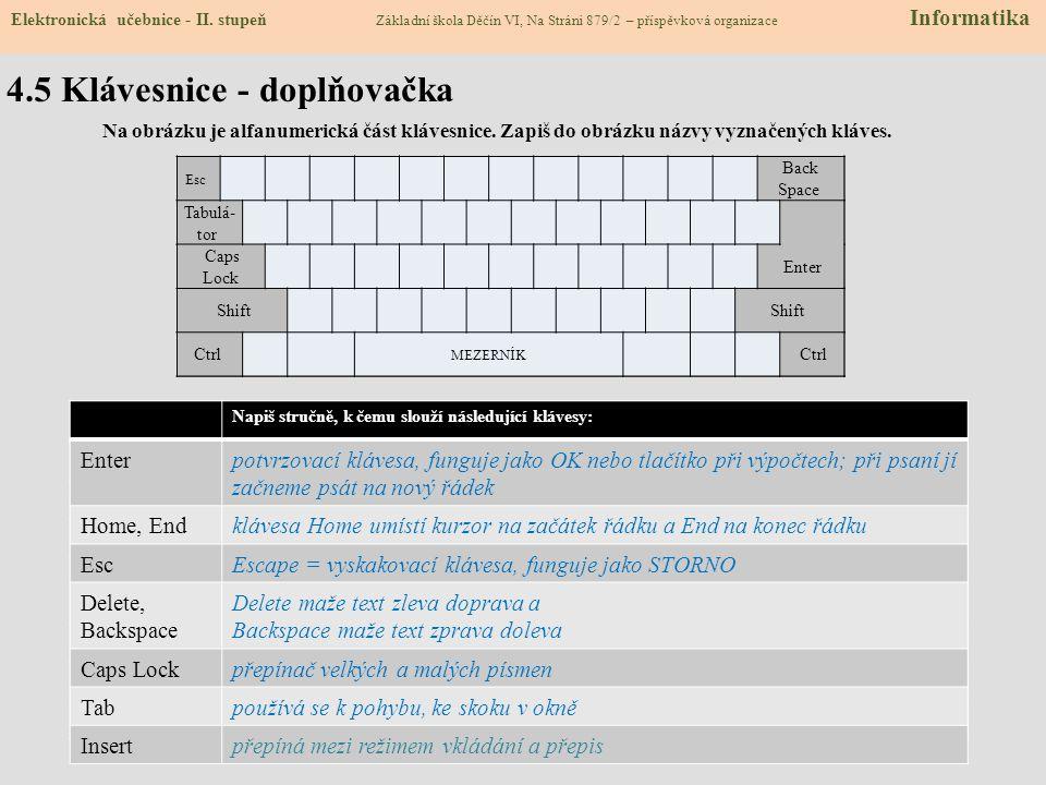 4.4 Důležité klávesové zkratky Každá klávesa má alespoň dva významy: ěSHIFT + 2 Práce s dokumentem: levý Alt+pravý Shift  přepínání mezi českou a ang