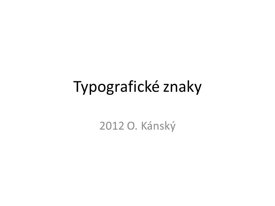 Typografické znaky 2012 O. Kánský