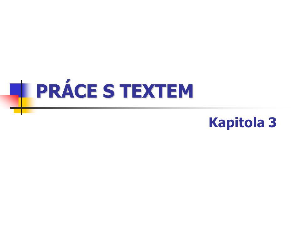 PRÁCE S TEXTEM Kapitola 3