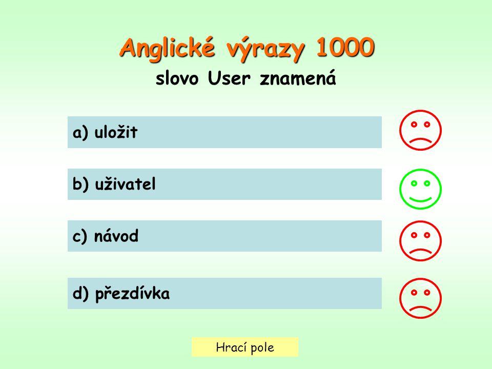 Hrací pole Anglické výrazy 1000 slovo User znamená a) uložit b) uživatel c) návod d) přezdívka