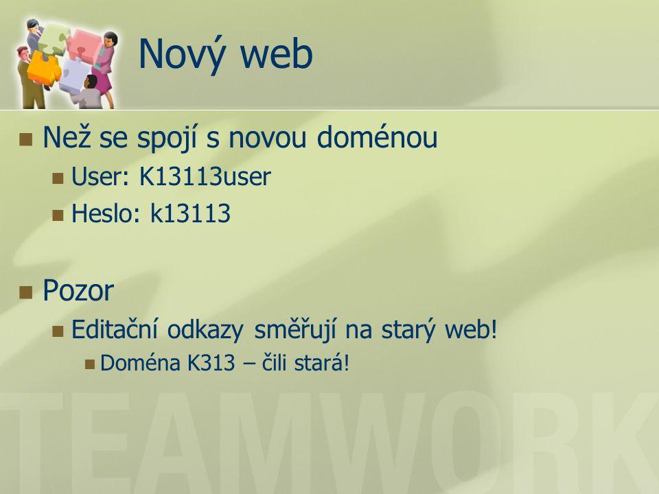 Nový web Než se spojí s novou doménou User: K13113user Heslo: k13113 Pozor Editační odkazy směřují na starý web.