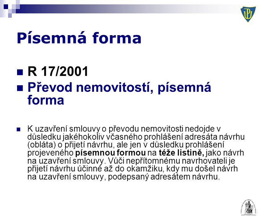 Písemná forma R 17/2001 Převod nemovitostí, písemná forma K uzavření smlouvy o převodu nemovitosti nedojde v důsledku jakéhokoliv včasného prohlášení