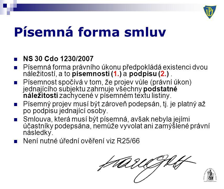 Písemná forma smluv NS 30 Cdo 1230/2007 Písemná forma právního úkonu předpokládá existenci dvou náležitostí, a to písemnosti (1.) a podpisu (2.). Píse