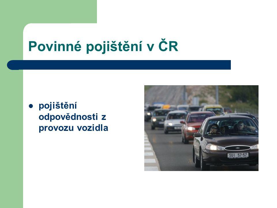 Povinné pojištění v ČR pojištění odpovědnosti z provozu vozidla