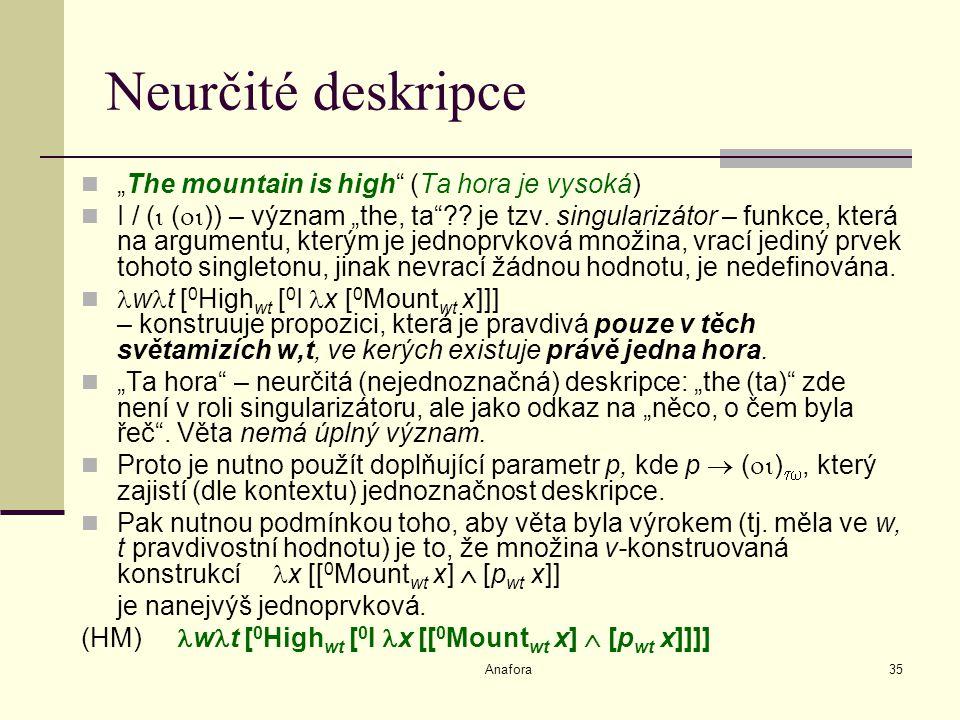 "Anafora35 Neurčité deskripce ""The mountain is high (Ta hora je vysoká) I / (  (  )) – význam ""the, ta ."