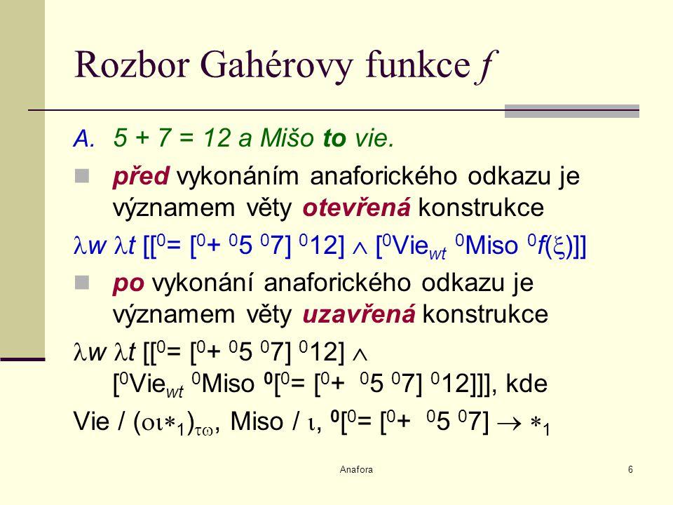 Anafora6 Rozbor Gahérovy funkce f A. 5 + 7 = 12 a Mišo to vie.