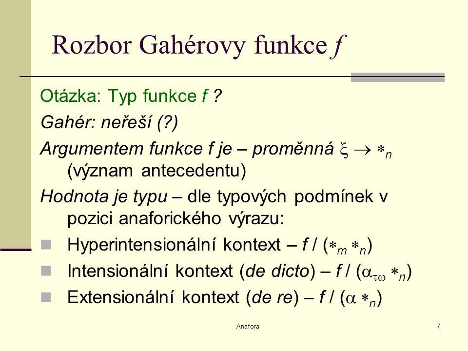 Anafora7 Rozbor Gahérovy funkce f Otázka: Typ funkce f .
