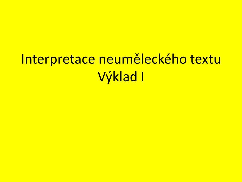 Interpretace neuměleckého textu Výklad I