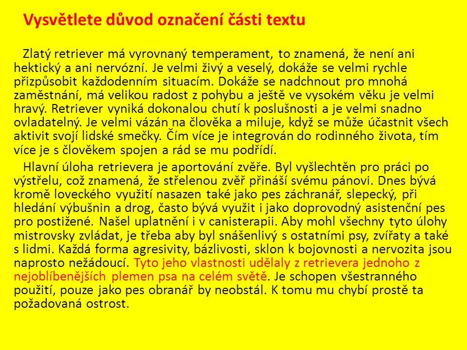 Vysvětlete důvod označení části textu Zlatý retriever má vyrovnaný temperament, to znamená, že není ani hektický a ani nervózní.