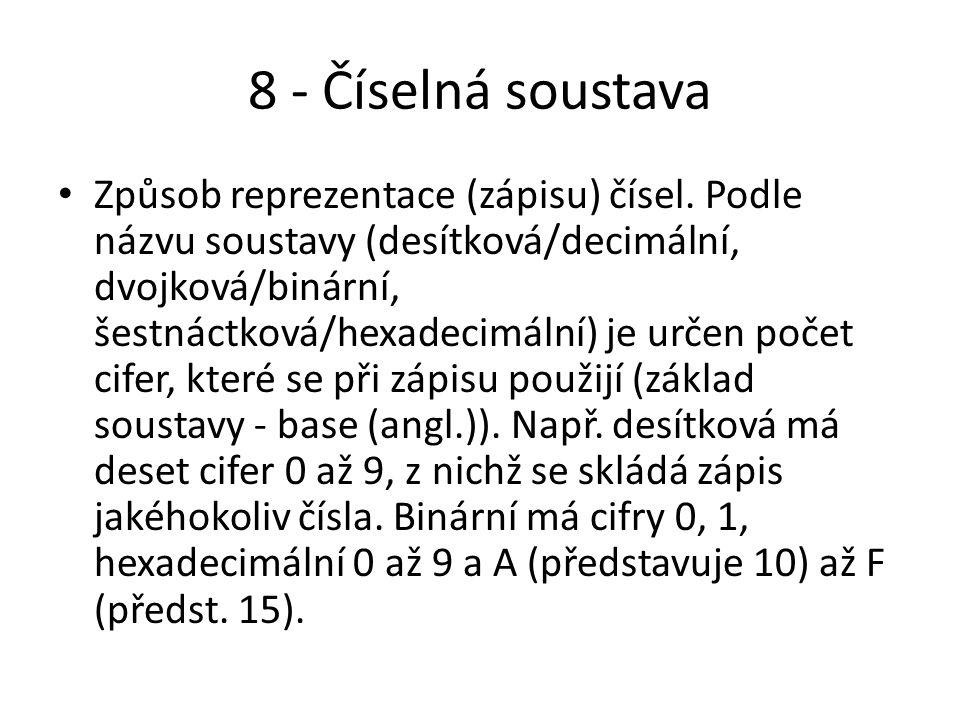 8 - Číselná soustava Způsob reprezentace (zápisu) čísel.