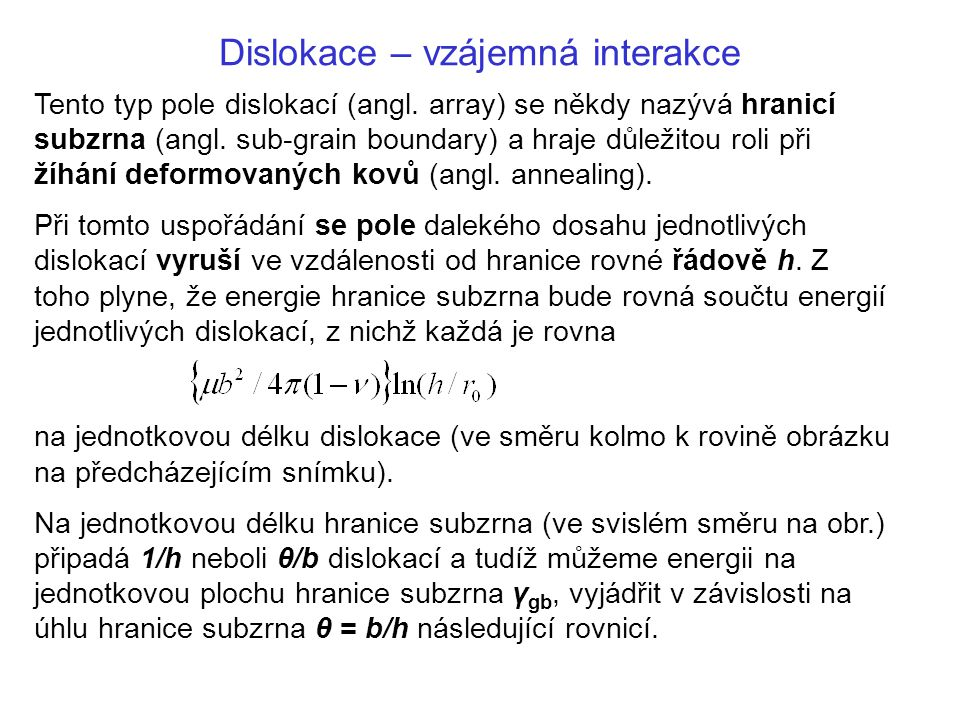 Dislokace – vzájemná interakce Kde jsme zavedli a.