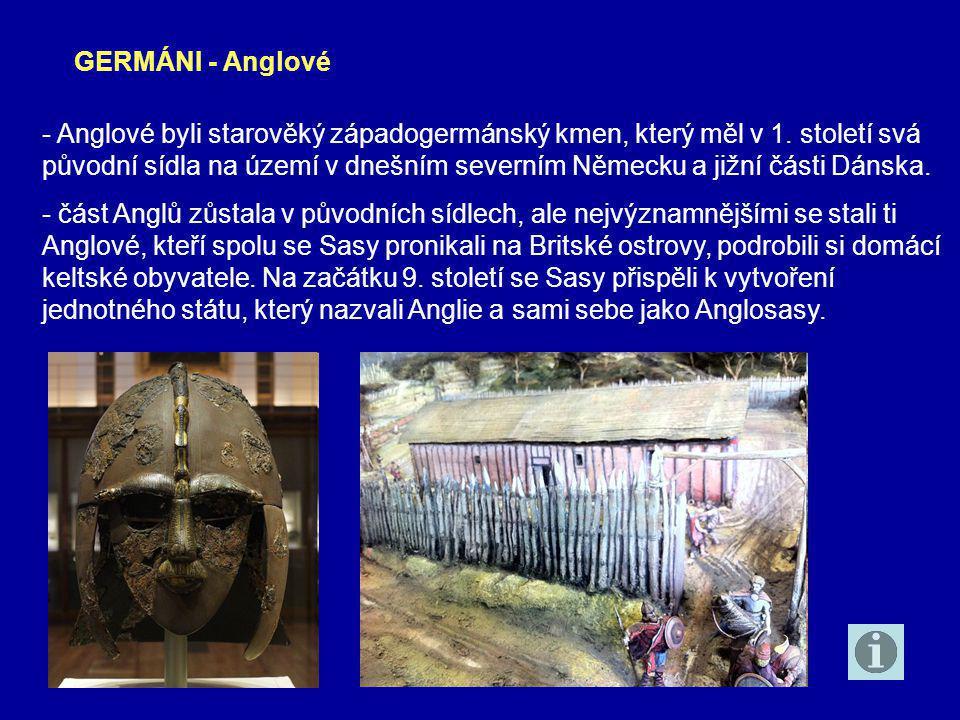- Anglové byli starověký západogermánský kmen, který měl v 1.