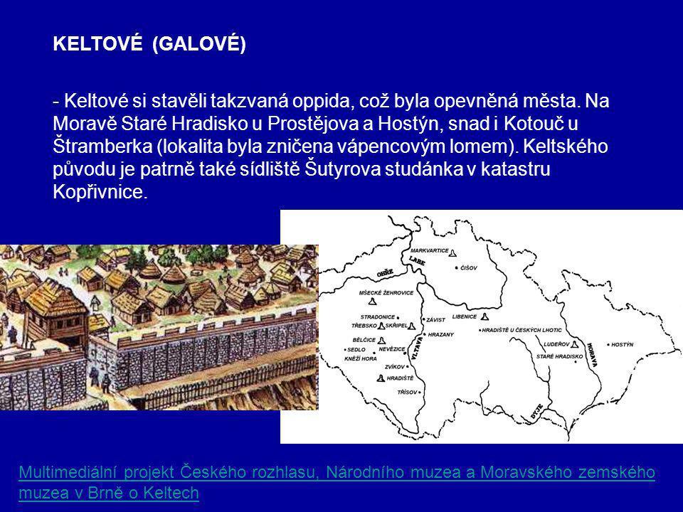 KELTOVÉ (GALOVÉ) - Keltové si stavěli takzvaná oppida, což byla opevněná města.