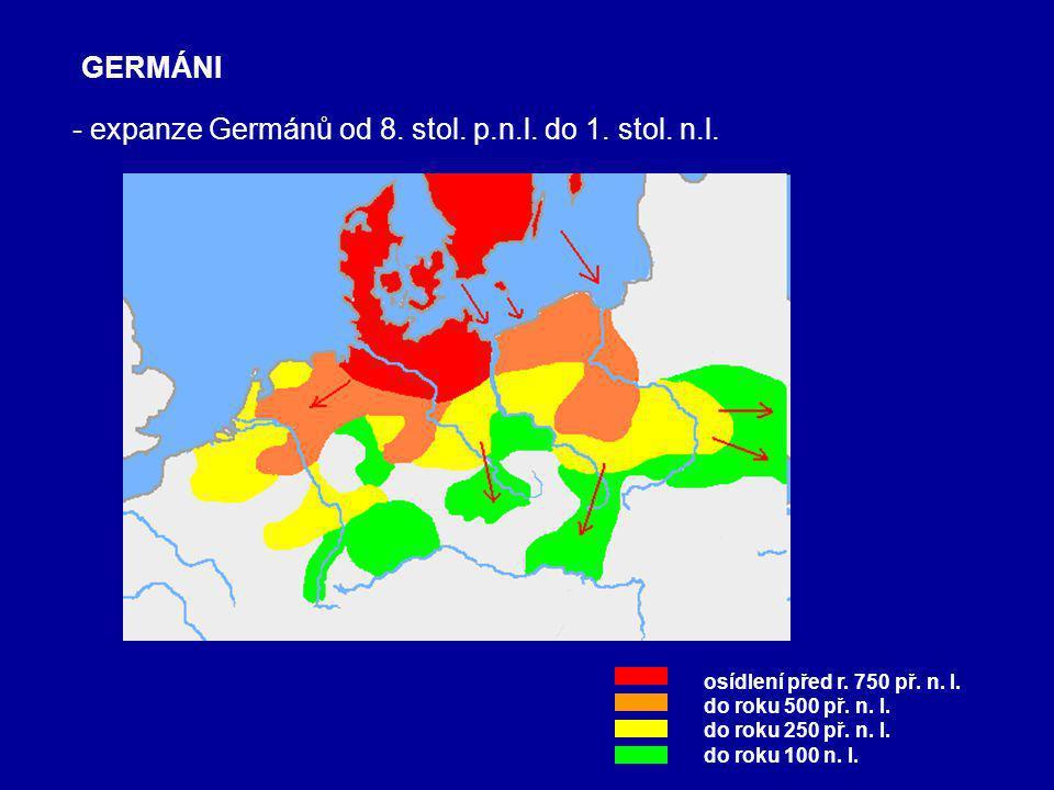 - expanze Germánů od 8.stol. p.n.l. do 1. stol. n.l.