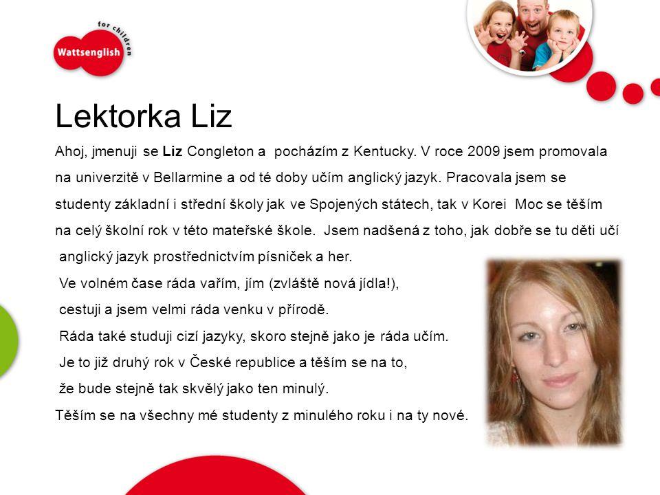 Lektorka Liz Ahoj, jmenuji se Liz Congleton a pocházím z Kentucky.