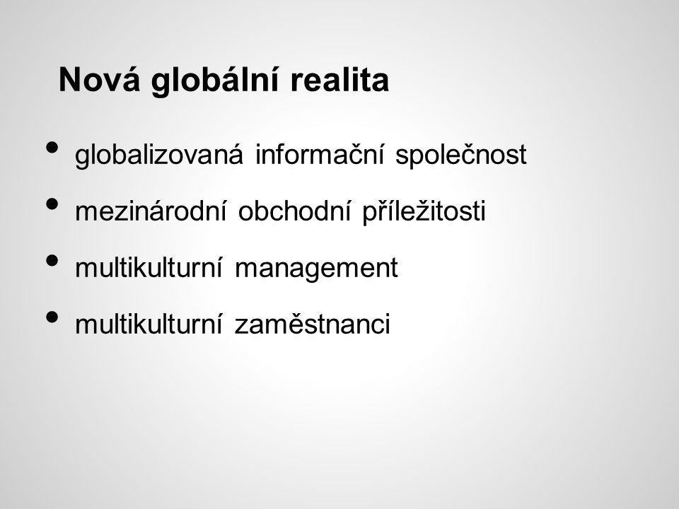 globalizovaná informační společnost mezinárodní obchodní příležitosti multikulturní management multikulturní zaměstnanci Nová globální realita
