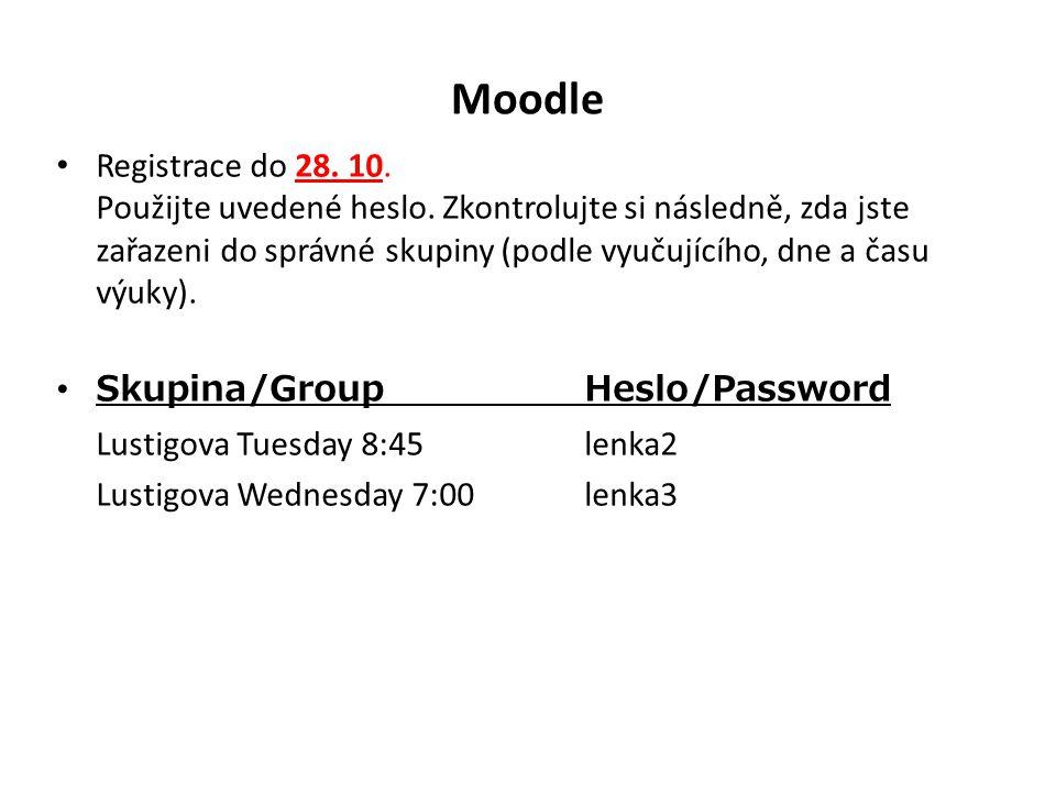 Moodle Registrace do 28.10. Použijte uvedené heslo.