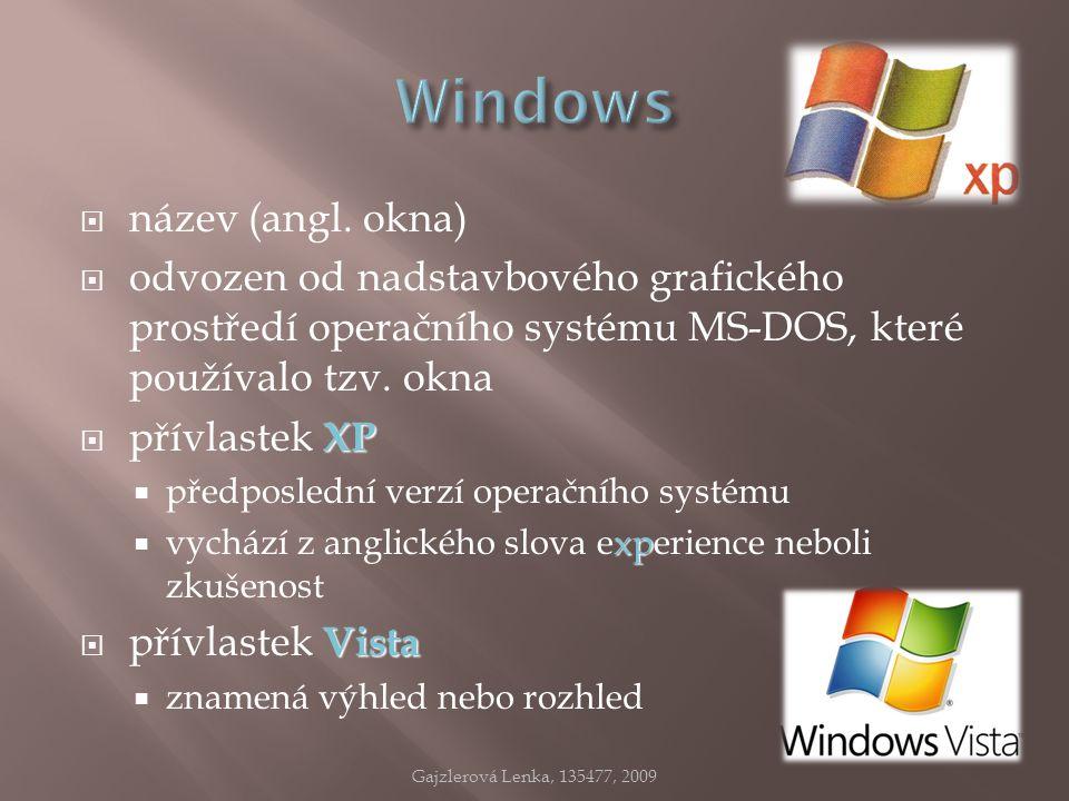  název (angl. okna)  odvozen od nadstavbového grafického prostředí operačního systému MS-DOS, které používalo tzv. okna XP  přívlastek XP  předpos