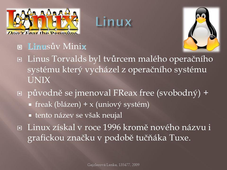  Linux  Linu sův Mini x  Linus Torvalds byl tvůrcem malého operačního systému který vycházel z operačního systému UNIX  původně se jmenoval FReax