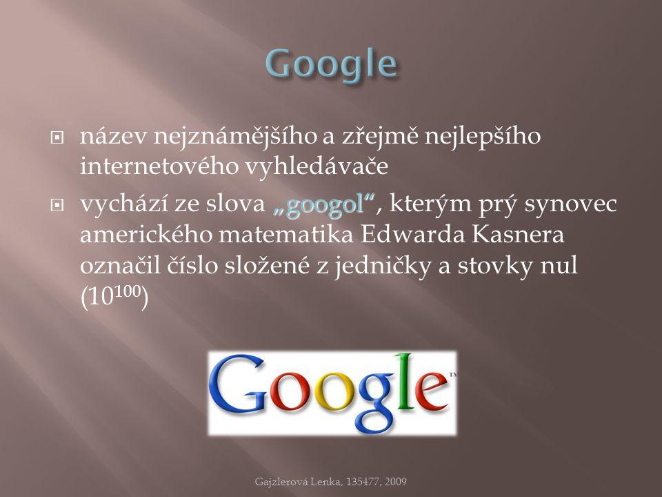 """ název nejznámějšího a zřejmě nejlepšího internetového vyhledávače """"googol""""  vychází ze slova """"googol"""", kterým prý synovec amerického matematika Edw"""