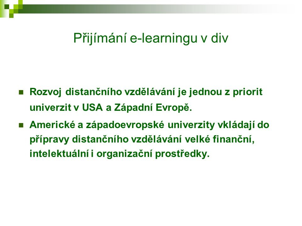 Generace distančního vzdělávání (Košč, 2003) I. generace: korespondenční kurzy II. generace: audio, video a počítačové technologie III. generace: dist
