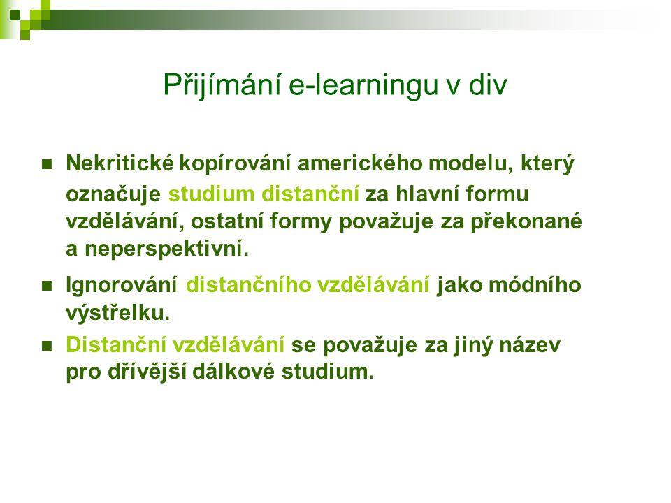 Přijímání e-learningu v div Rozvoj distančního vzdělávání je jednou z priorit univerzit v USA a Západní Evropě. Americké a západoevropské univerzity v