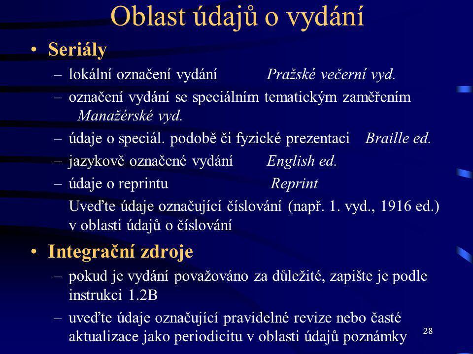 28 Oblast údajů o vydání Seriály –lokální označení vydáníPražské večerní vyd.