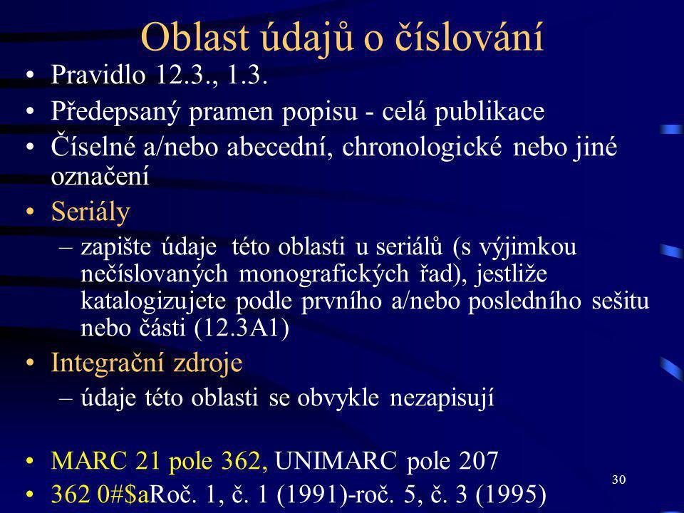 30 Oblast údajů o číslování Pravidlo 12.3., 1.3.