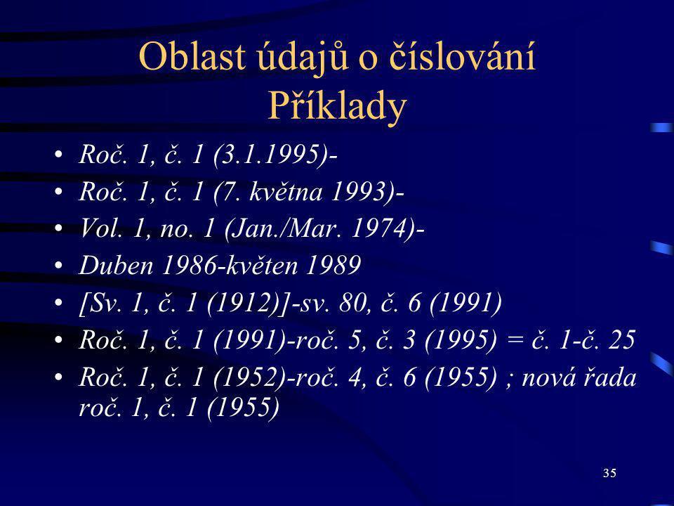 35 Oblast údajů o číslování Příklady Roč. 1, č. 1 (3.1.1995)- Roč.