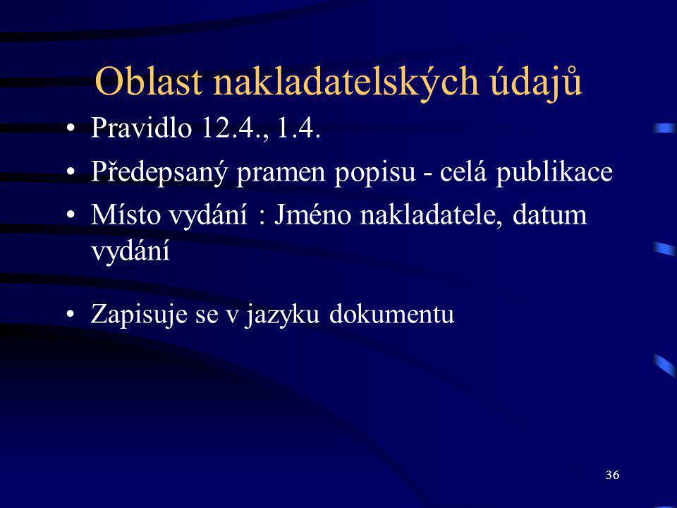 36 Oblast nakladatelských údajů Pravidlo 12.4., 1.4.