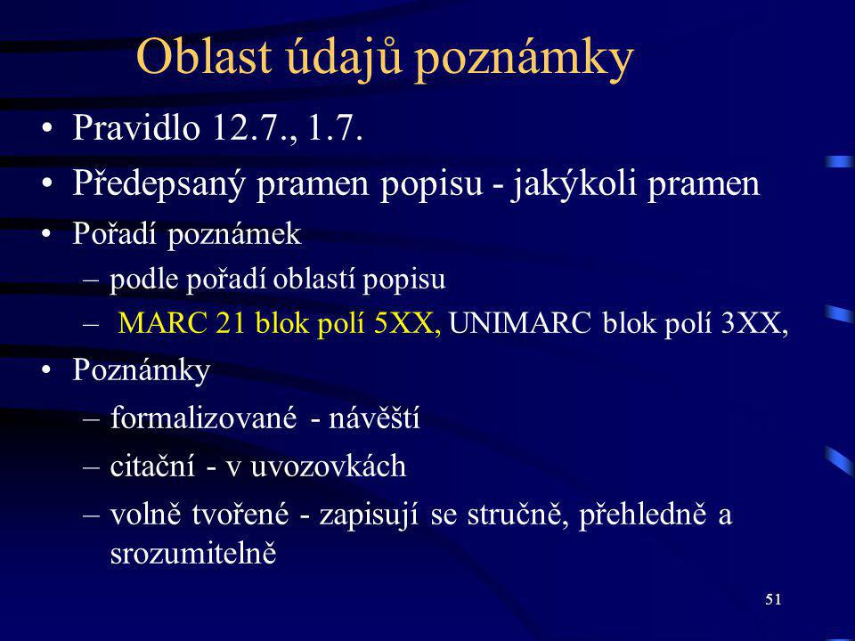 51 Oblast údajů poznámky Pravidlo 12.7., 1.7.