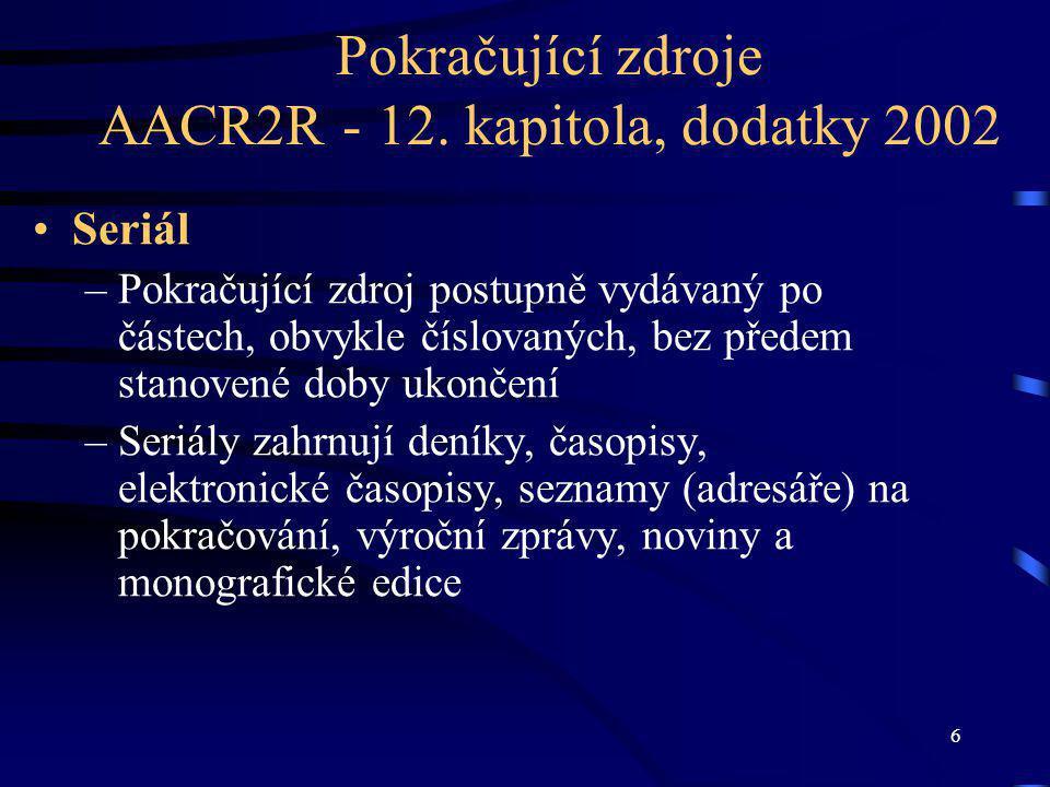 6 Pokračující zdroje AACR2R - 12.