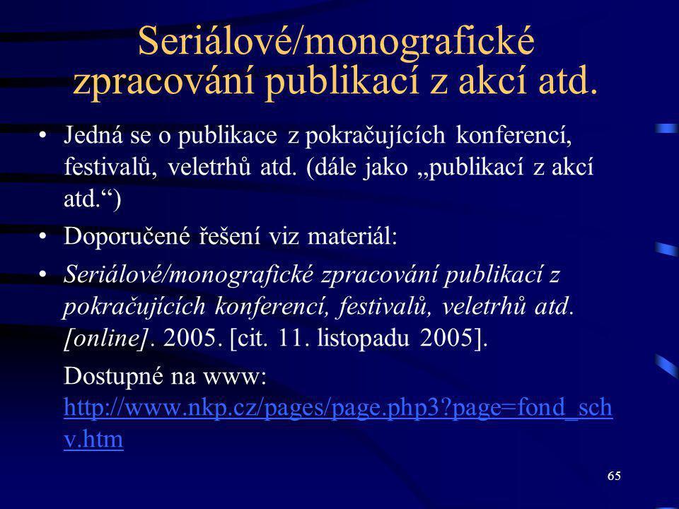 65 Seriálové/monografické zpracování publikací z akcí atd.