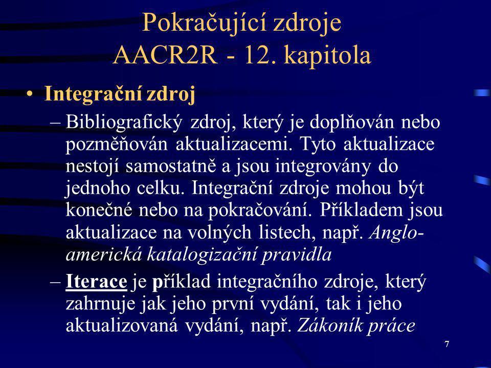 7 Pokračující zdroje AACR2R - 12.
