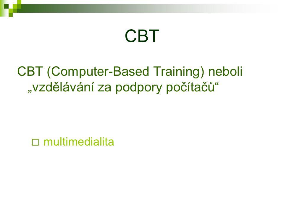 Základní úrovně elektronického vzdělávání (EV) CBT WBT EV přes LMS