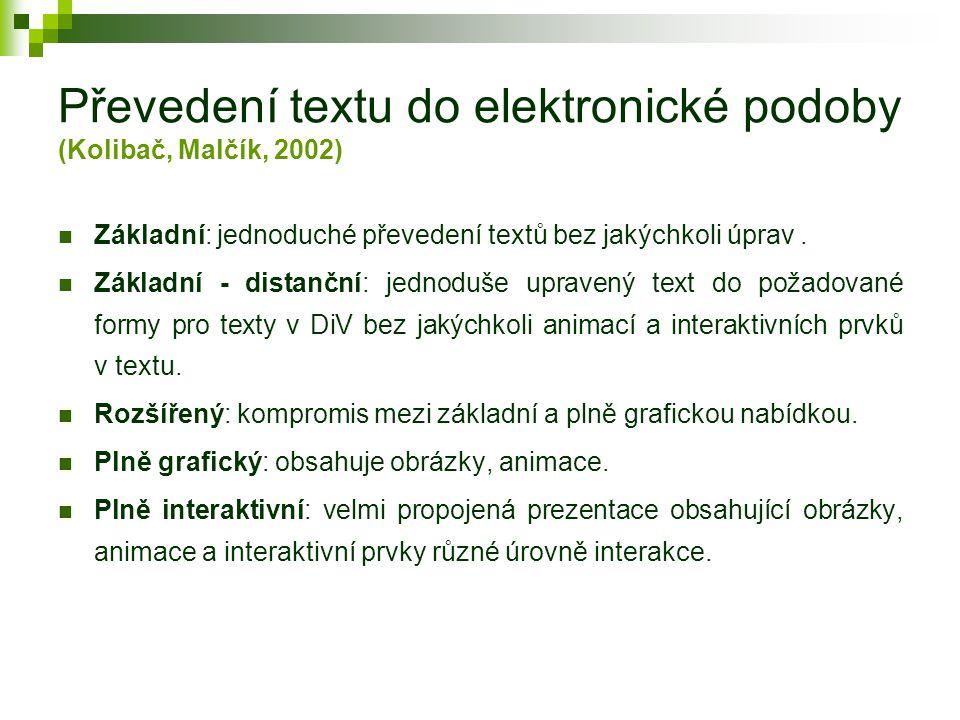 Hypertext (srov. Vaněk, 2004; Huba, Žáková, Bisták, 2003) Je strukturovaný, tedy nelineární, text.