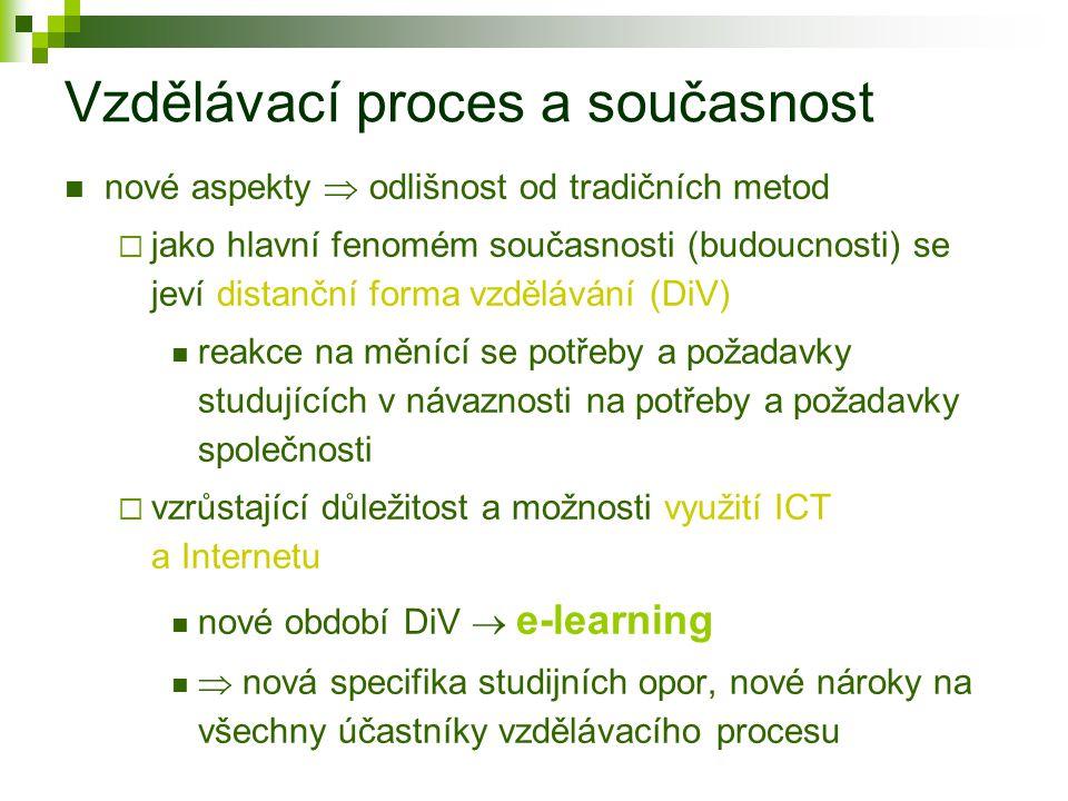 Obsah: Uvedení do problematiky elektronického vzdělávání a seznámení s postavením e- learningu v distančním vzdělávání.