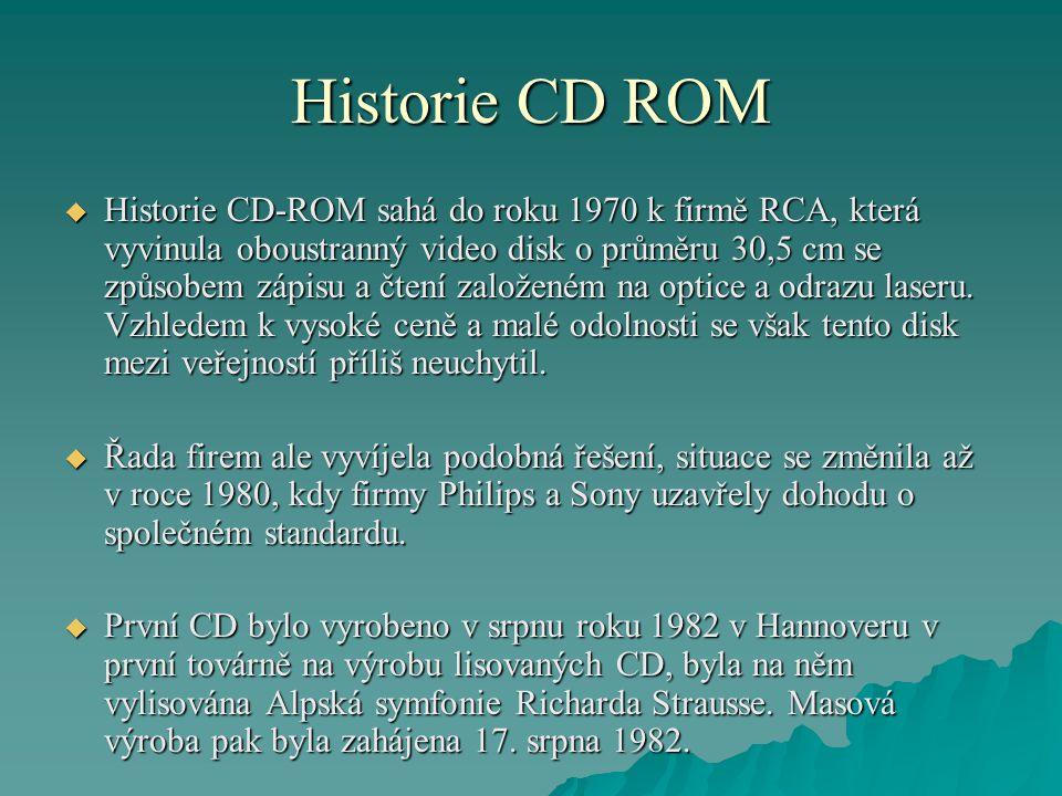 Historie CD ROM  Historie CD-ROM sahá do roku 1970 k firmě RCA, která vyvinula oboustranný video disk o průměru 30,5 cm se způsobem zápisu a čtení za