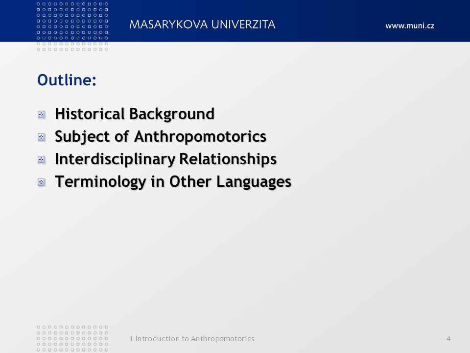 1 Introduction to Anthropomotorics4 Outline: Historical Background Subject of Anthropomotorics Interdisciplinary Relationships Terminology in Other La