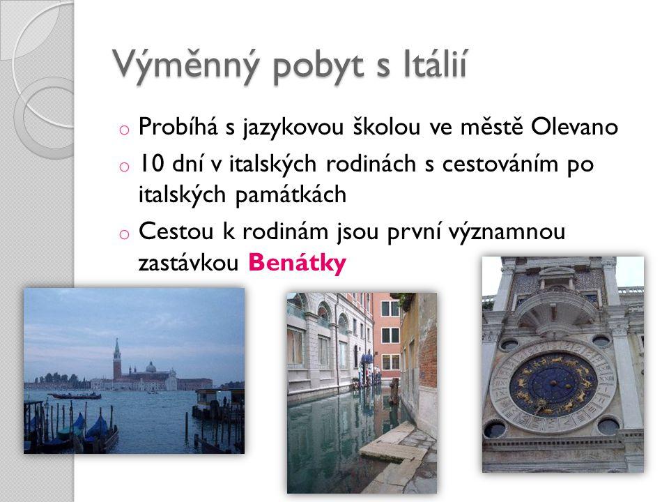 Výměnný pobyt s Itálií o Probíhá s jazykovou školou ve městě Olevano o 10 dní v italských rodinách s cestováním po italských památkách o Cestou k rodinám jsou první významnou zastávkou Benátky