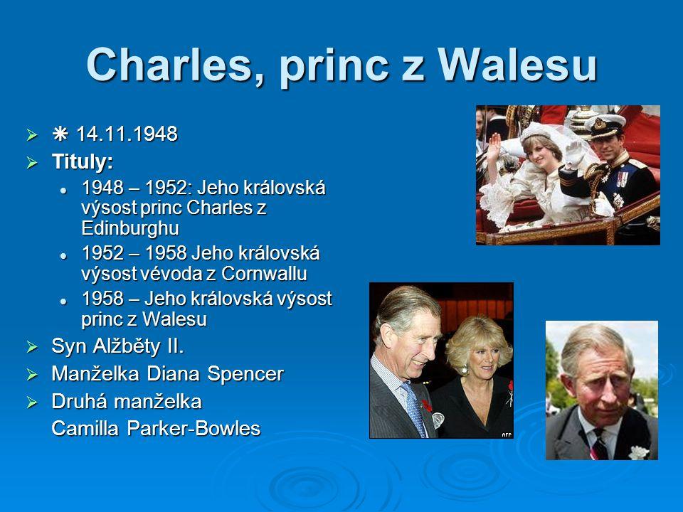   14.11.1948  Tituly: 1948 – 1952: Jeho královská výsost princ Charles z Edinburghu 1948 – 1952: Jeho královská výsost princ Charles z Edinburghu 1