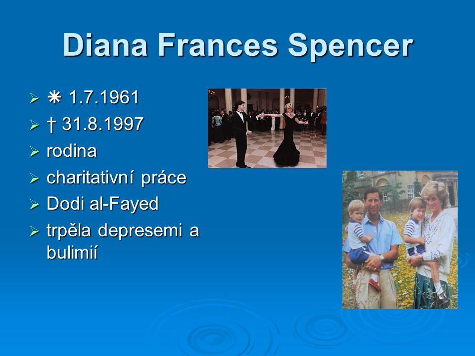   1.7.1961  † 31.8.1997  rodina  charitativní práce  Dodi al-Fayed  trpěla depresemi a bulimií